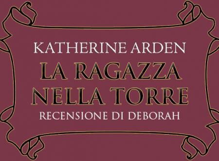 La ragazza nella torre di Katherine Arden | Recensione di Deborah