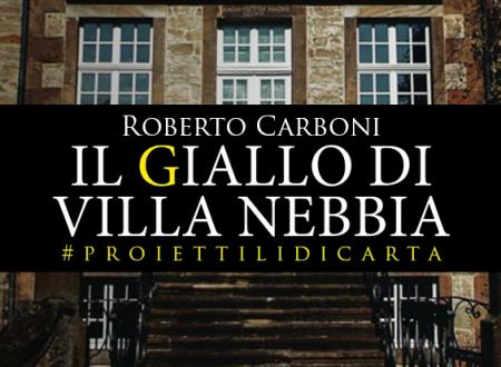 #proiettilidicarta: Il giallo di Villa Nebbia di Roberto Carboni