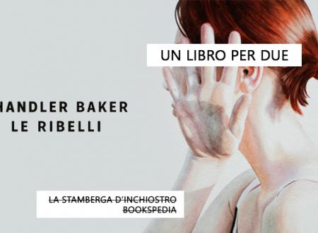 Un libro per due: Le ribelli di Chandler Baker (Longanesi)