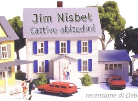 Cattive abitudini di Jim Nisbet | Recensione di Deborah