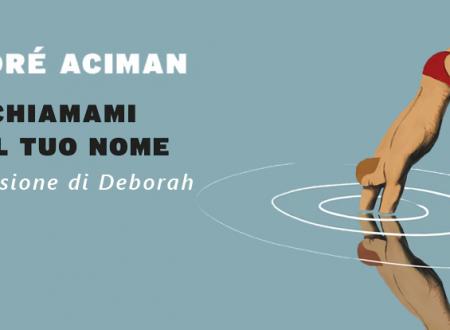 Chiamami col tuo nome di André Aciman | Recensione di Deborah