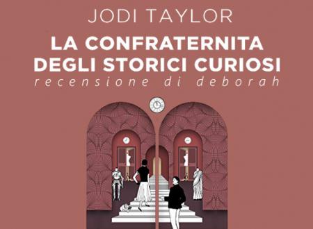 La confraternita degli storici curiosi di Jodi Taylor | Recensione di Deborah