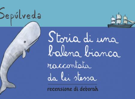 Storia di una balena bianca raccontata da lei stessa di Luis Sepúlveda