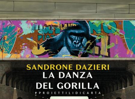 #proiettilidicarta: La danza del Gorilla di Sandrone Dazieri (Rizzoli)
