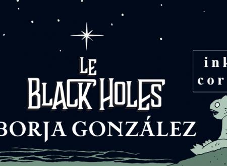 INK'S CORNER: Le Black Holes di Borja González (Mondadori)