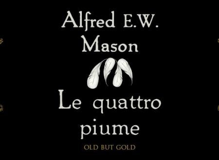 Old But Gold: Le quattro piume di  A. E. W. Mason (Scrittura & Scritture)