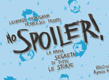 Let's talk about: No spoiler! di Leonardo Patrignani e Francesco Trento