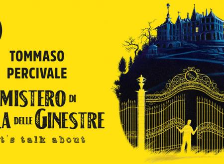 Let's talk about: Il mistero di Villa delle Ginestre di Tommaso Percivale