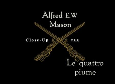 Close-Up #33: Le quattro piume di  A. E. W. Mason (Scrittura & Scritture)