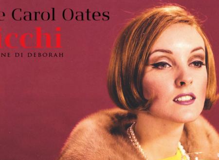 I ricchi di Joyce Carol Oates | Recensione di Deborah
