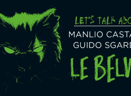 Let's talk about: Le belve di Manlio Castagna e Guido Sgardoli