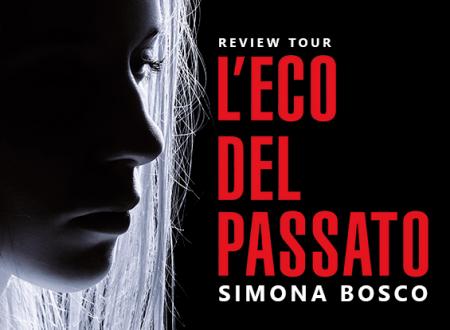 Review Tour: L'eco del passato di Simona Bosco (Leone Editore)