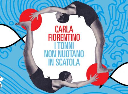 I tonni non nuotano in scatola di Carla Fiorentino | Recensione di Deborah