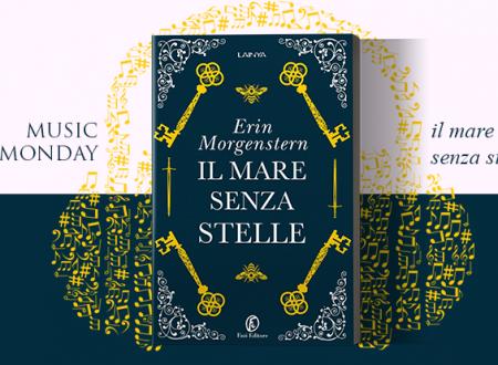Music Monday: Il mare senza stelle di Erin Morgenstern (Lain YA)