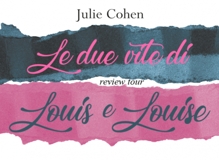 Review Tour: Le due vite di Louis e Louise di Julie Cohen (Leone Editore)