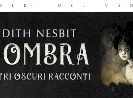 Araldi del vuoto: L'ombra e altri oscuri racconti di Edith Nesbit