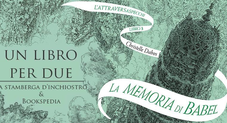 Un libro per due: La memoria di Babel di Christelle Dabos