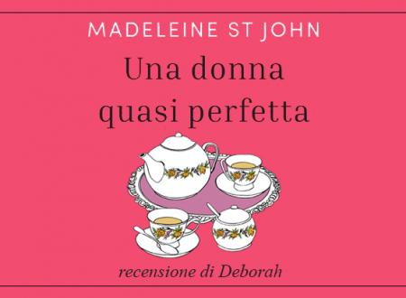 Una donna quasi perfetta di Madeleine St John | Recensione di Deborah