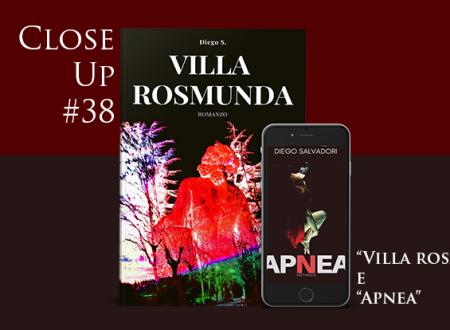 "Close-Up #38: ""Villa Rosmunda"" e ""Apnea"" di Diego Salvadori"