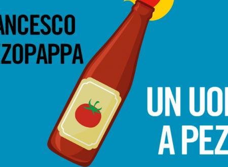 Let's talk about: Un uomo a pezzi di Francesco Muzzopappa