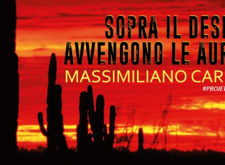 #proiettilidicarta: Sopra il deserto avvengono le aurore di M. Carocci