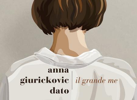 Let's talk about: Il grande me di Anna Giurickovic Dato