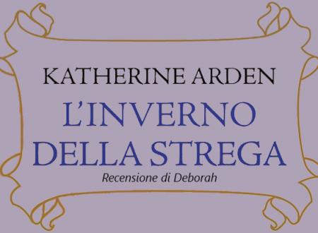 L'inverno della strega di Katherine Arden | Recensione di Deborah