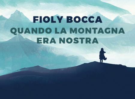 Quando la montagna era nostra di Fioly Bocca | Recensione di Deborah