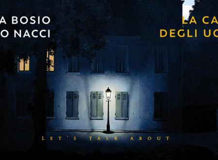 Let's talk about: La casa degli uccelli di Laura Bosio e Bruno Nacci