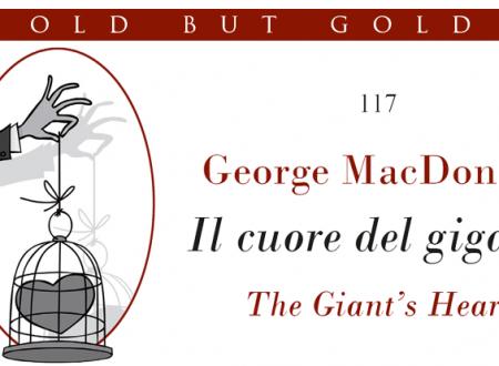 Old but gold: Il cuore del gigante di George MacDonald (Leone Editore)
