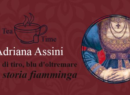 Tea Time: Rosso di tiro, blu d'oltremare di Adriana Assini