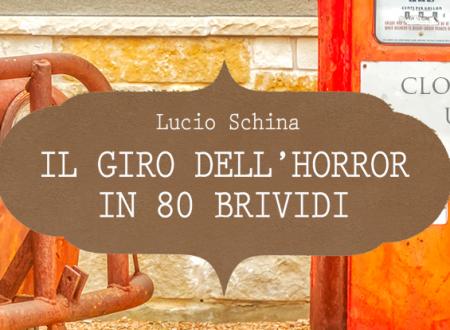 Close-Up: Il giro dell'Horror in 80 brividi di Lucio Schina