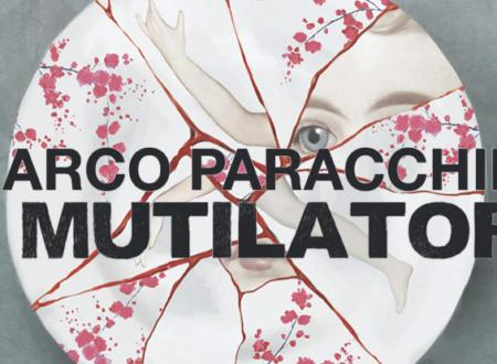 Il mutilatore di Marco Paracchini | Recensione di Deborah
