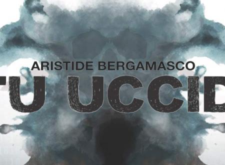 Tu uccidi di Aristide Bergamasco | Recensione di Deborah
