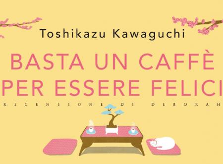 Basta un caffè per essere felici di Toshikazu Kawaguchi