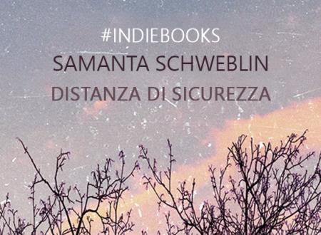 #indiebooks: Distanza di sicurezza di Samanta Schweblin (SUR)