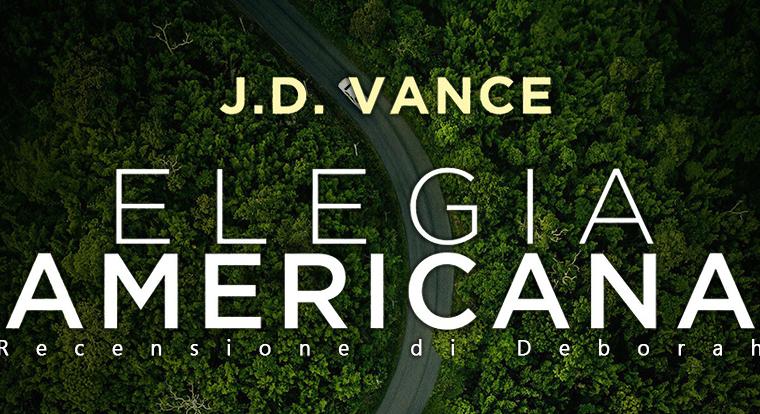 Elegia americana di J.D. Vance | Recensione di Deborah