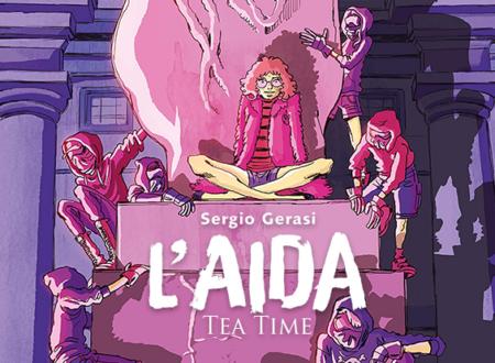 Tea time: L'Aida di Sergio Gerasi (Bao Publishing 2020)