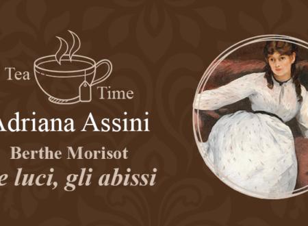 Tea Time: Berthe Morisot. Le luci, gli abissi di Adriana Assini
