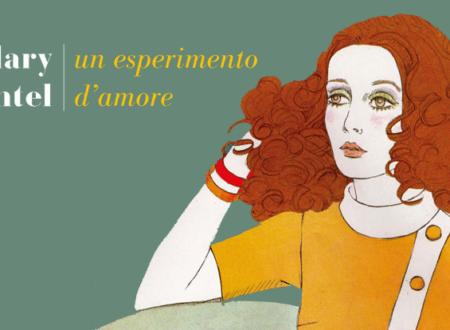 Un esperimento d'amore di Hilary Mantel | Recensione di Deborah