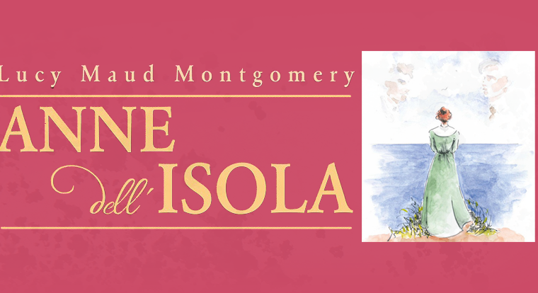 Old but gold: Anna dell'isola di Lucy Maud Montgomery