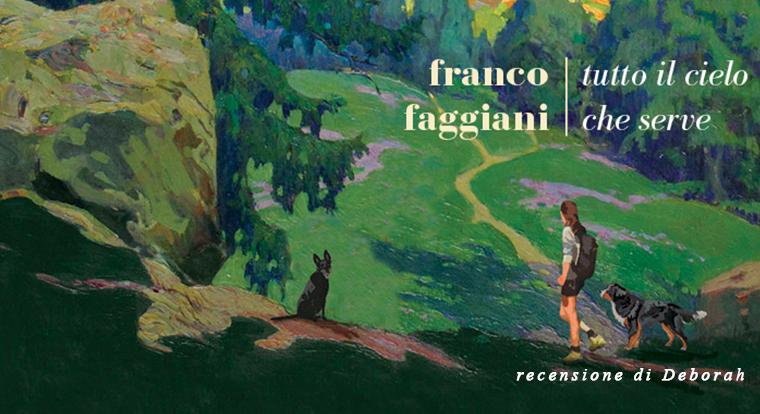 Tutto il cielo che serve di Franco Faggiani | Recensione di Deborah